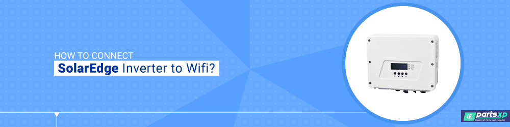 how to connect solaredge inverter to wifi